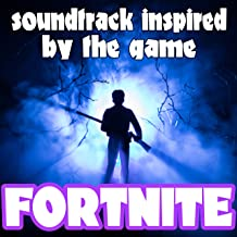 Soundtrack Inspired by the Game Fortnite [Explicit]