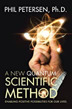 A New Quantum Scientific Method: Enabling Positive Possibilities for Our Lives (English Edition)