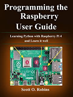 Programming the Raspberry Pi 4: Learning Python with Raspberry Pi 4 and Learn it well