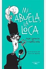 Mi abuela, la loca (Spanish Edition) Kindle Edition