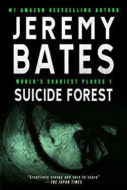 Suicide Forest: A gripping horror thriller (World's Scariest Places Book 1)