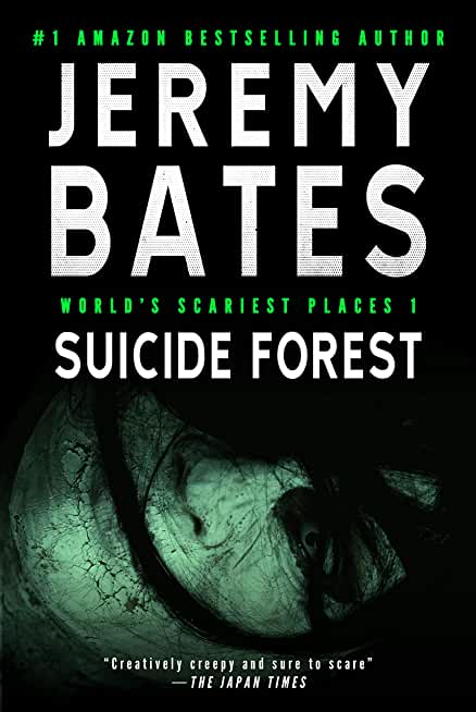 Suicide Forest: A psychological horror thriller (World's Scariest Places Book 1) (English Edition)