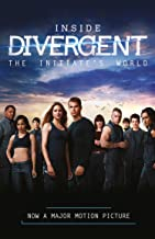 Inside Divergent: The Initiate's World (English Edition)