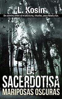 La Sacerdotisa: Mariposas Oscuras (Spanish Edition)
