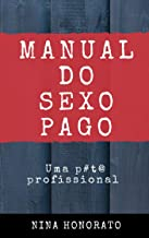MANUAL DO SEXO PAGO: UMA PUTA PROFISSIONAL