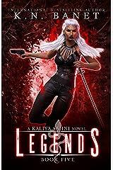 Legends (Kaliya Sahni Book 5) Kindle Edition