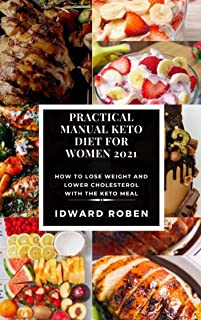 Practical Manual Keto Diet for Women : How To Lose Weight and Lower Cholesterol with the KETO meal