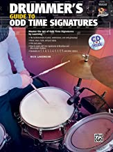Drummer's Guide to Odd Time Signatures: Master the Art of Playing in Odd Time Signatures , Book & CD