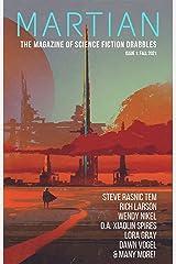 Martian: The Magazine of Science Fiction Drabbles (Martian Magazine Book 1) Kindle Edition