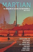 Martian: The Magazine of Science Fiction Drabbles (Martian Magazine Book 1)