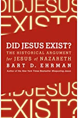 Did Jesus Exist?: The Historical Argument for Jesus of Nazareth Kindle Edition