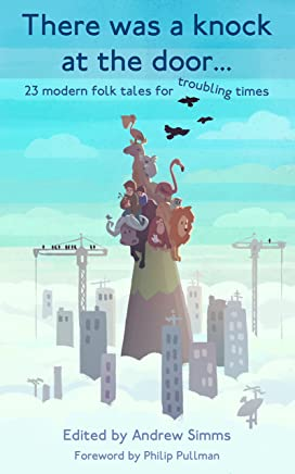 There was a knock at the door: 23 modern folk tales for troubling times (English Edition)