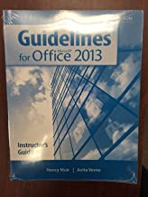Guidelines for Microsoft (R) Office 2013: Instructor's Guide with EXAMVIEW (R) Assessment Suite (print and CD) (Guidelines Series)