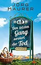 Den letzten Gang serviert der Tod: Alpenkrimi (Kommissar Jen