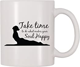 4 All Times Take Time To Do What Makes Your Soul Happy Mug (11 oz)
