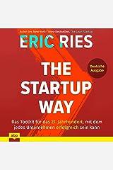 The Startup Way: Das Toolkit für das 21. Jahrhundert, mit dem jedes Unternehmen erfolgreich sein kann Audible Audiobook