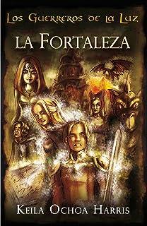 La fortaleza: Los Guerreros de la Luz, parte II
