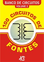 100 Circuitos de Fontes - I (Banco de Circuitos Livro 2) (Portuguese Edition)