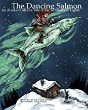 The Dancing Salmon: An Alaskan Folklore Tale of the Northern Lights