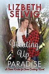 Heating Up Paradise: A Seven Brides for Seven Cowboys Novel Kindle Edition