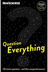 Question Everything: 132 science questions -- and their unexpected answers (English Edition) Format Kindle