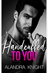 Handcuffed to You (Finding Our Forever Book 2) Kindle Edition