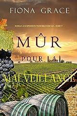 Mûr pour la Malveillance (Roman à Suspense en Vignoble Toscan – Tome 7) Format Kindle