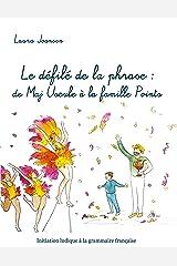 Le défilé de la phrase : de Maj Uscule à la famille Points: Initiation ludique à la grammaire française Broché