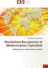 Révolutions Bourgeoises et Modernisation Capitaliste: Démocratie et autoritarisme au Brésil (Omn.Univ.Europ.) (French Edition)