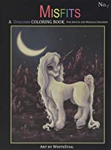 Misfits A Unicorn Coloring Book for Adults and Magical Children: Magical, Mystical, Quirky, Odd and melancholic Unicorns and Girls.: Volume 7