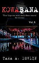 Kowabana: 'True' Japanese scary stories from around the internet: Volume Eight