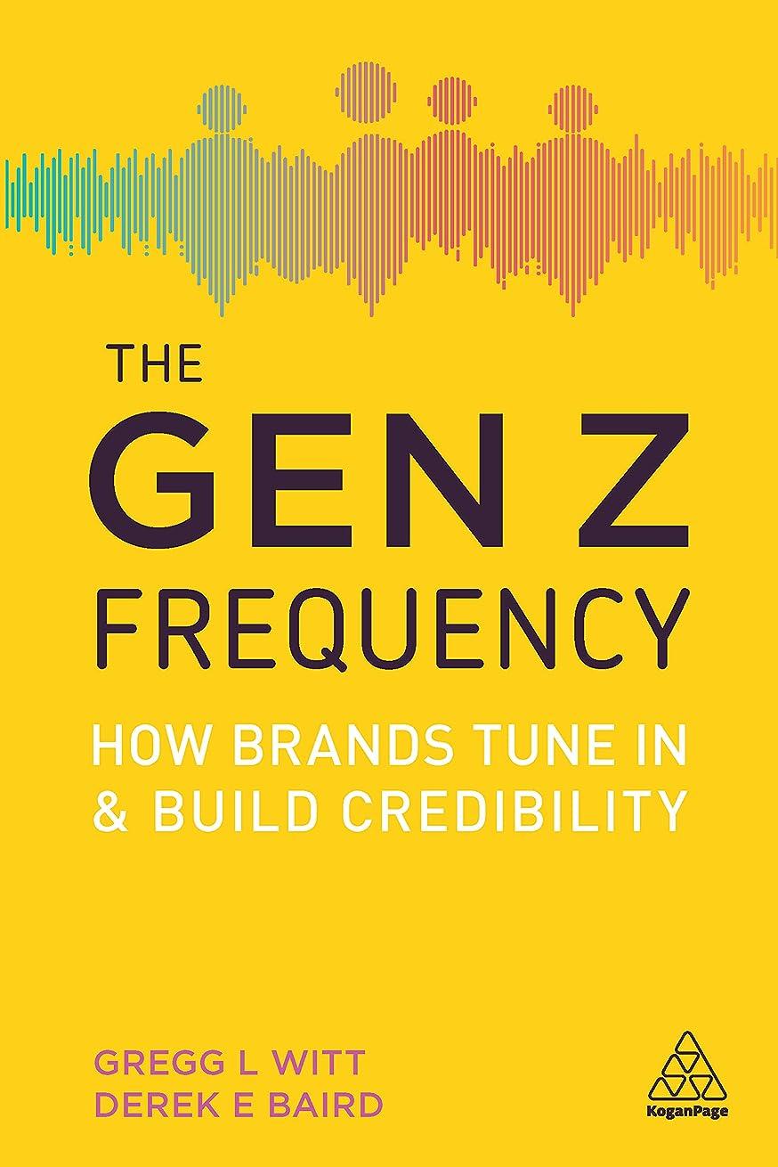 毒性ロケットブリーフケースThe Gen Z Frequency: How Brands Tune In and Build Credibility (English Edition)