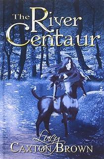 The River Centaur