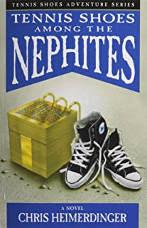 Tennis Shoe Adventure series: Tennis Shoes Among the Nephites
