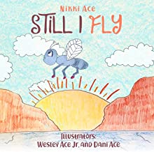 Still I Fly: Designed to help children build confidence, resilience, grit, positive thinking, and perseverance.