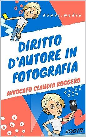Diritto dAutore in Fotografia: La tutela delle fotografie online