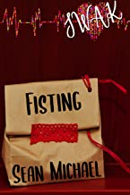 SWAK: Fisting (Sealed WIth a Kink Book 10)