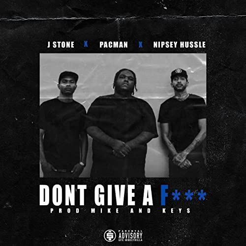Don't Give a Fucc (feat  Nipsey Hussle & Pacman) [Explicit