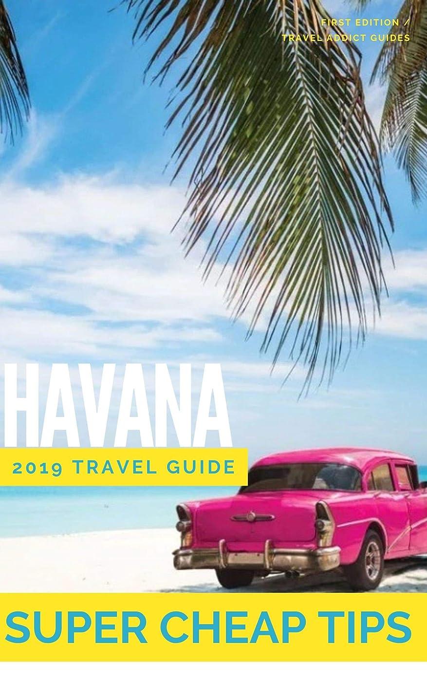 接続された最も従事するSuper Cheap Havana - Insider Travel Guide 2019: Enjoy a $1,000 trip to Havana for $195 (Super Cheap Insider Guides) (English Edition)