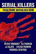 SERIAL KILLERS True Crime Anthology - Volume 3 (True Crime Books Anthology)