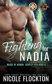 Fighting For Nadia (Police and Fire: Operation Alpha) (Badge of Honor: TARPLEY VFD Book 6)