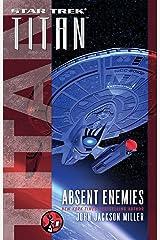 Titan: Absent Enemies (Star Trek: Titan Book 8) (English Edition) Format Kindle