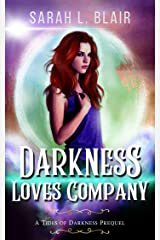 Darkness Loves Company: A Tides of Darkness Urban Fantasy Prequel Kindle Edition