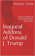 Inagural Address of Donald J. Trump: 45th President of the United States of America (English Edition)