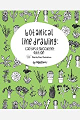 Botanical Line Drawing: Cactus & Succulent Edition: 200 Step-by-Step Illustrations Paperback