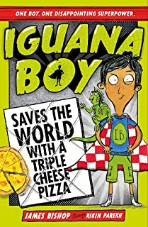 Iguana Boy Saves the World With a Triple Cheese Pizza: Book 1