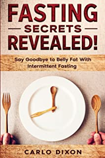 Fasting For Beginners: FASTING SECRETS REVEALED - Say Goodbye to Belly Fat With Intermittent Fasting