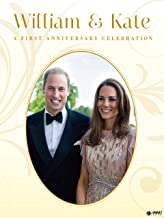 William & Kate: A First Anniversary Celebration