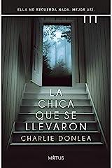 La chica que se llevaron (versión latinoamericana): Ella no recuerda nada. Mejor así (Spanish Edition) Kindle Edition