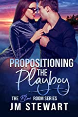 Propositioning the Playboy (The Blue Room Book 2) Kindle Edition